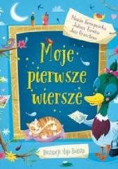 Okładka książki Moje pierwsze wiersze Julian Tuwim,Maria Konopnicka,Jan Brzechwa,Maja Barska