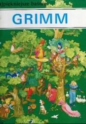 Okładka książki Najpiękniejsze baśnie, najwięksi bajkopisarze - Grimm