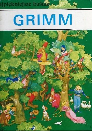 Okładka książki Najpiękniejsze baśnie, najwięksi bajkopisarze - Grimm Jacob Grimm,Wilhelm Grimm