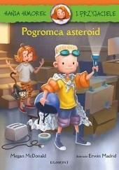 Okładka książki Hania Humorek i Przyjaciele. Pogromca asteroid Megan McDonald