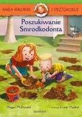 Okładka książki Hania Humorek i Przyjaciele. Poszukiwanie Smrodkodonta Megan McDonald