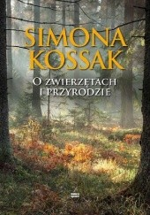Okładka książki O zwierzętach i przyrodzie Simona Kossak