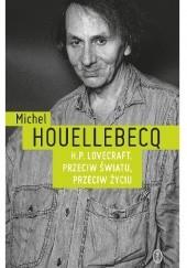 Okładka książki H.P. Lovecraft. Przeciw światu, przeciw życiu Michel Houellebecq
