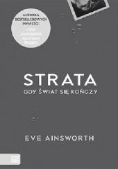 Okładka książki Strata. Gdy świat sie kończy Eve Ainsworth