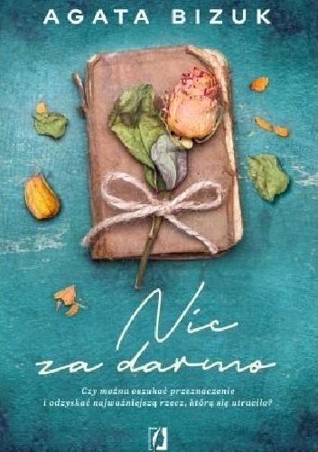 Okładka książki Nic za darmo Agata Bizuk