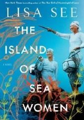 Okładka książki The Island of Sea Women Lisa See