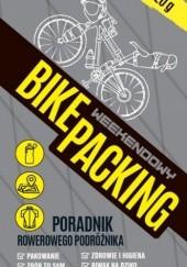 Okładka książki Bikepacking weekendowy. Poradnik rowerowego podróżnika Paweł Frankowski (survival)