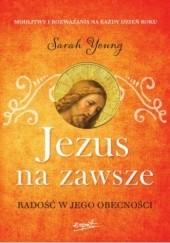 Okładka książki Jezus na zawsze. Radość w Jego obecności. Sarah Young