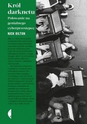 Okładka książki Król darknetu Nick Bilton