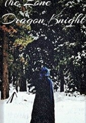 Okładka książki THE LONE DRAGON KNIGHT D.C. Clemens