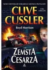 Okładka książki Zemsta cesarza Clive Cussler,Boyd Morrison