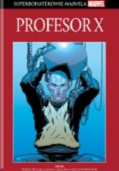 Okładka książki Profesor X Chris Claremont, Andy Kubert, John Byrne, Jim Lee, Fabian Nicieza, Whilce Portacio