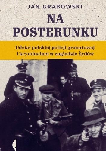 Policja granatowa a Zagłada polskich Żydów.