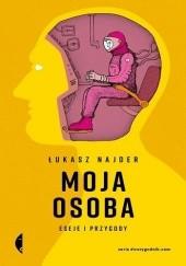 Okładka książki Moja osoba. Eseje i przygody Łukasz Najder