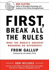 Okładka książki First, Break All the Rules Marcus Buckingham, Curt Coffman