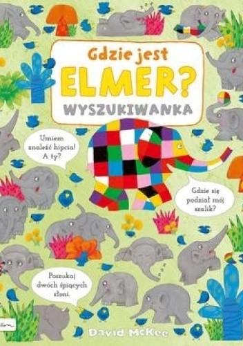 Okładka książki Gdzie jest Elmer? WYSZUKIWANKA David McKee