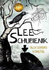 Okładka książki Lee Schubienik Aleksandra Konefał