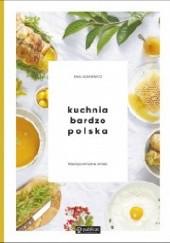 Okładka książki Kuchnia bardzo polska. Niezapomniane smaki