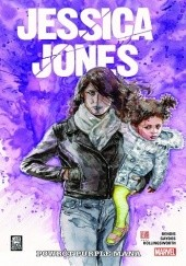 Okładka książki Jessica Jones - Tom 3 - Powrót Purple Mana Brian Michael Bendis, Matt Hollingsworth, Michael Gaydos