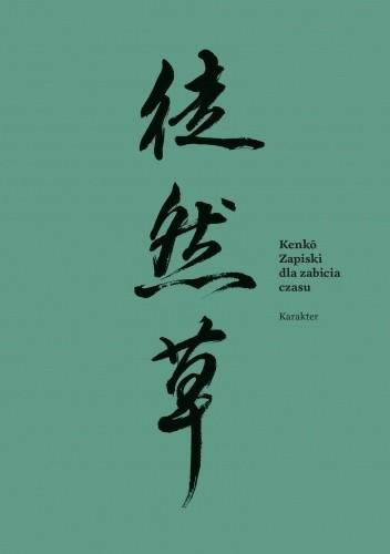 Okładka książki Kenkō. Zapiski dla zabicia czasu Yoshida Kenkō
