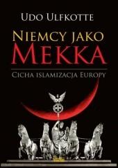 Okładka książki Niemcy jako Mekka. Cicha islamizacja Europy Udo Ulfkotte
