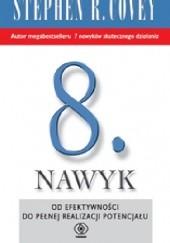 Okładka książki 8. nawyk. Od efektywności do wielkości i odkrycia własnego głosu Stephen R. Covey