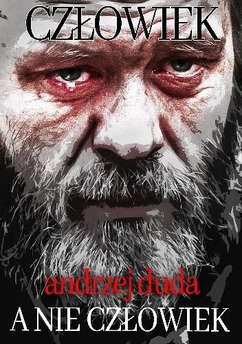 Okładka książki Człowiek, a nie człowiek Andrzej Duda