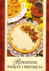 Okładka książki Rodzinne święta i przyjęcia
