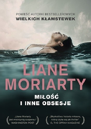 Okładka książki Miłość i inne obsesje Liane Moriarty