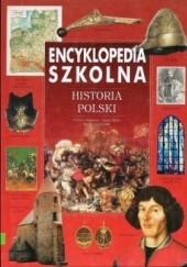 Okładka książki Encyklopedia szkolna. Historia polski Tomasz Biber,Maciej Leszczyński,Dariusz Banaszak