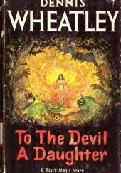 Okładka książki To the Devil - a Daughter