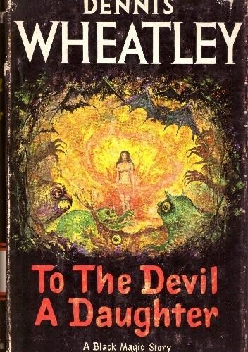 Okładka książki To the Devil - a Daughter Dennis Wheatley