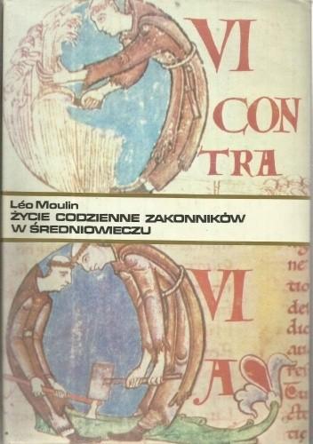 Okładka książki Życie codzienne zakonników w średniowieczu Leo Moulin