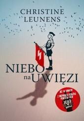 Okładka książki Niebo na uwięzi Christine Leunens