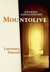 Okładka książki Kwartet aleksandryjski. Mountolive Lawrence Durrell