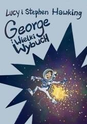 Okładka książki George i Wielki Wybuch Stephen Hawking,Lucy Hawking