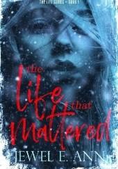 Okładka książki The Life That Mattered Jewel E. Ann