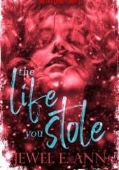 Okładka książki The Life You Stole Jewel E. Ann