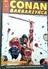 Okładka książki Conan Barbarzyńca. Tom 46 - Uczta jelenia Chuck Dixon,Ernie Chan,Gary Kwapisz,Geoff Isherwood