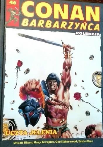 Okładka książki Conan Barbarzyńca. Tom 46 - Uczta jelenia Ernie Chan,Chuck Dixon,Geoff Isherwood,Gary Kwapisz