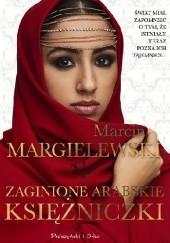 Okładka książki Zaginione arabskie księżniczki Marcin Margielewski