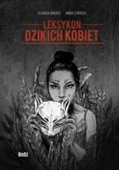 Okładka książki Leksykon dzikich kobiet Anna Lewicka,Klaudia Migacz
