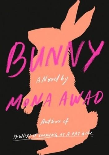 Okładka książki Bunny Mona Awad