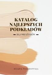 Okładka książki Katalog najlepszych podkładów dla wizażystów Milena Wilamowska
