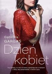 Okładka książki Dzień Kobiet Gabriela Gargaś