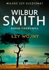 Okładka książki Łzy wojny Wilbur Smith,David Churchill