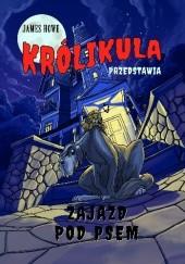 Okładka książki Królikula przedstawia: Zajazd pod psem James Howe