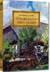 Okładka książki Fraszki, Pieśni, Treny, Psalmy Jan Kochanowski