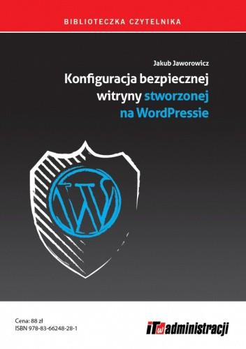 Okładka książki Konfiguracja bezpiecznej witryny stworzonej na WordPressie Jakub Jaworowicz