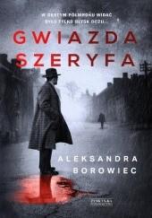 Okładka książki Gwiazda szeryfa Aleksandra Borowiec